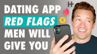 10 Worst Dating App RED FLAGS Men Give You