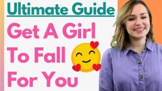 A Woman's Guide To Getting A Girl To Fall For You ❤️❤️❤️(Dating Tips For Men)