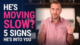 He's moving slow? 5 Signs He's Into You | Dating Advice for Women by Mat Boggs